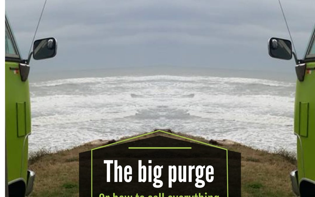 The big Purge or how to sell everything